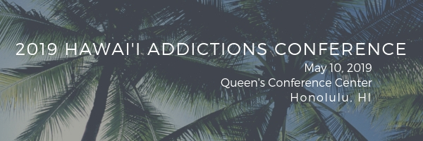 2019 Hawai'i Addictions Conference | Department of