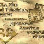UCLA Film and Television Archive in association with Japanese American National Museum