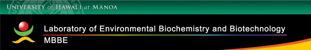 Laboratory of Environmental Biochemistry and Biotechnology – University of Hawaii at Manoa