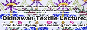 Okinawan Textile Lecture