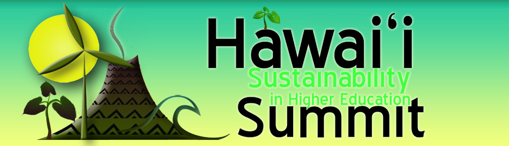 Annual Hawaii Sustainability in Higher Education Summit